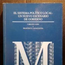 Libros de segunda mano: EL SISTEMA POLITICO LOCAL: UN NUEVO ESCENARIO DE GOBIERNO - LIBRO - CIENCIAS POLITICAS - NO CORREOS. Lote 288034013