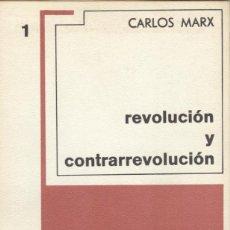 Libros de segunda mano: CARLOS MARX: REVOLUCIÓN Y CONTRARREVOLUCIÓN. Lote 288133023