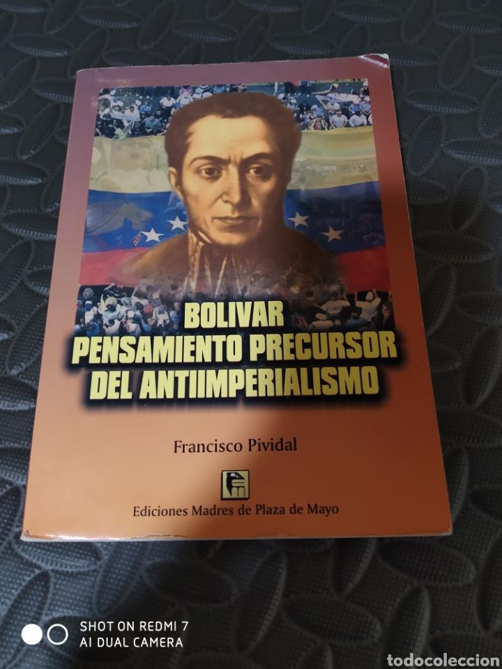 BOLÍVAR: PENSAMIENTO PRECURSOR DEL ANTIMPERIALISMO DE PIVIDAL, FRANCISCO (Libros de Segunda Mano - Pensamiento - Política)