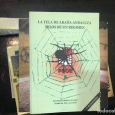 Libros de segunda mano: LA RED DE ARAÑA ANDALUZA. HILOS DE UN RÉGIMEN. ANTONIO BANEDA. Lote 288139033
