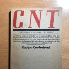 Libros de segunda mano: CNT. CONFEDERACION NACIONAL DEL TRABAJO. EQUIPO CONFEDERALDE LA CNT. ANARQJUISMO. LIBETARIOS. Lote 288410778