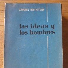 Libros de segunda mano: LAS IDEAS Y LOS HOMBRES. HISTORIA DEL PENSAMIENTO DE OCCIDENTE BRINTON, CRANE, ED. AGUILAR, 1957. Lote 288488603