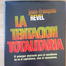 Libros de segunda mano: POLITICA. LA TENTACIÓN TOTALITARIA, JEAN FRANCOIS REVEL, ED. PLAZA, 1976. TAPA DURA.. Lote 288504558