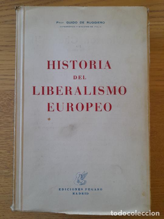 POLITICA. HISTORIA DEL LIBERALISMO ESUROPEO, GUIDO DE RUGGIERO, EDICIONES PEGASO, 1944 (Libros de Segunda Mano - Pensamiento - Política)