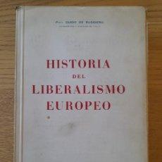 Libros de segunda mano: POLITICA. HISTORIA DEL LIBERALISMO ESUROPEO, GUIDO DE RUGGIERO, EDICIONES PEGASO, 1944. Lote 288505908