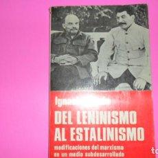 Libros de segunda mano: DEL LENINISMO AL ESTALINISMO, IGNACIO SOTELO, ED. TECNOS, TAPA BLANDA. Lote 288511553