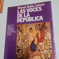 Libros de segunda mano: LAS VOCES DE LA REPÚBLICA - MANUEL RUBIO CABEZA. Lote 288514058