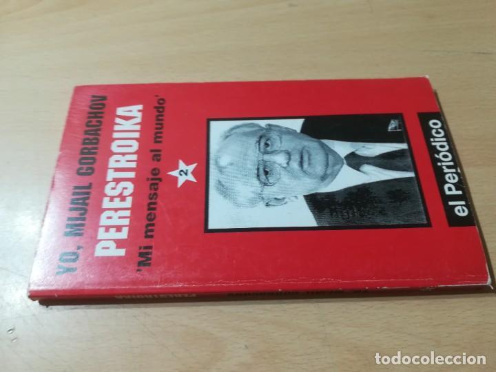 PERESTROIKA, MI MENSAJE AL MUNDO / YO MIJAIL GORBACHOV / EL PERIODICO / AI-47 (Libros de Segunda Mano - Pensamiento - Política)