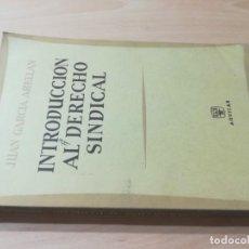 Libros de segunda mano: INTRODUCCION AL DERECHO SINDICAL / JUAN GARCIA ABELLAN / AGUILAR / AK11. Lote 288515978
