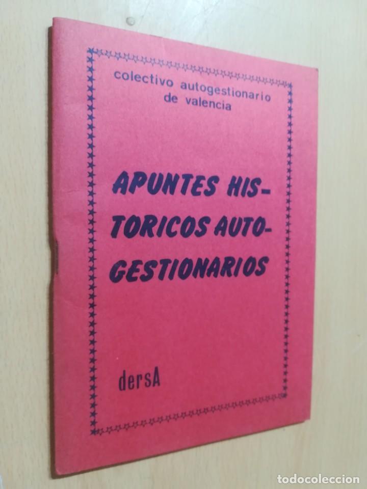 APUNTES HISTORICOS AUTOGESTIONARIOS / COLECTIVO AUTOGESRIONARIO DE VALENCIA / DERSA / AK11 (Libros de Segunda Mano - Pensamiento - Política)