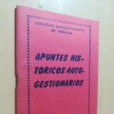 Libros de segunda mano: APUNTES HISTORICOS AUTOGESTIONARIOS / COLECTIVO AUTOGESRIONARIO DE VALENCIA / DERSA / AK11. Lote 288516148