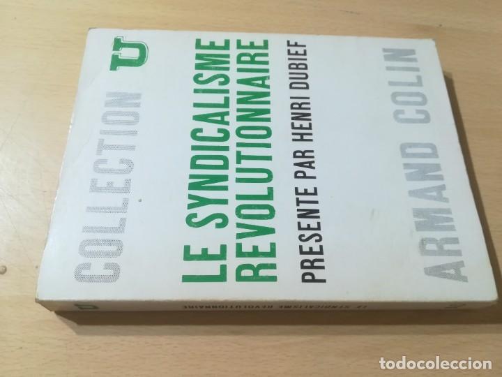 LE SYNDICALISME REVOLUTIONAIRE / HENRI DUBIEF, EN FRANCES / ARMAND COLIN COLLECTION U / AK11 (Libros de Segunda Mano - Pensamiento - Política)