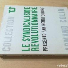 Libros de segunda mano: LE SYNDICALISME REVOLUTIONAIRE / HENRI DUBIEF, EN FRANCES / ARMAND COLIN COLLECTION U / AK11. Lote 288517558