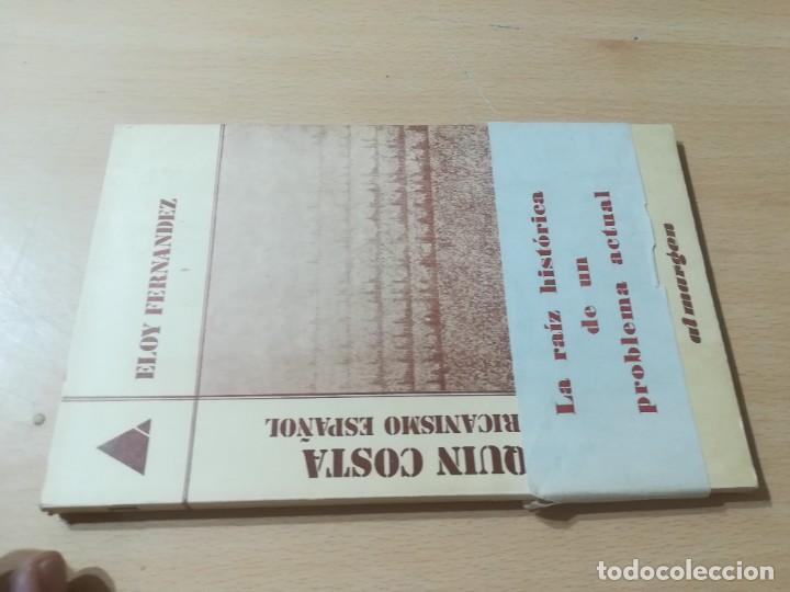 JOAQUIN COSTA Y EL AFRICANISMO ESPAÑOL / ELOY FERNANDEZ / / AK11 (Libros de Segunda Mano - Pensamiento - Política)