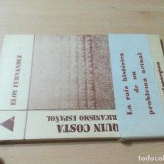 Libros de segunda mano: JOAQUIN COSTA Y EL AFRICANISMO ESPAÑOL / ELOY FERNANDEZ / / AK11. Lote 288526673