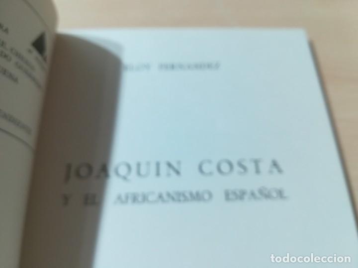 Libros de segunda mano: JOAQUIN COSTA Y EL AFRICANISMO ESPAÑOL / ELOY FERNANDEZ / / AK11 - Foto 7 - 288526673