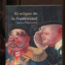 Libros de segunda mano: A.DOMENECH.EL ECLIPSE DE LA FRATERNIDAD.REVISIÓN REPUBLICANA DE TRADICIÓN SOCIALISTA. CRITICA 2004. Lote 288530103