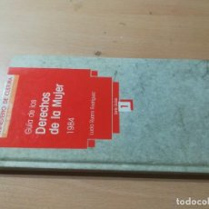 Libros de segunda mano: GUIA DE LOS DERECHOS DE LA MUJER 1984 / LUCIA RUANO / GUIAS 1 MINISTERIO CULTURA / AK72. Lote 288530943