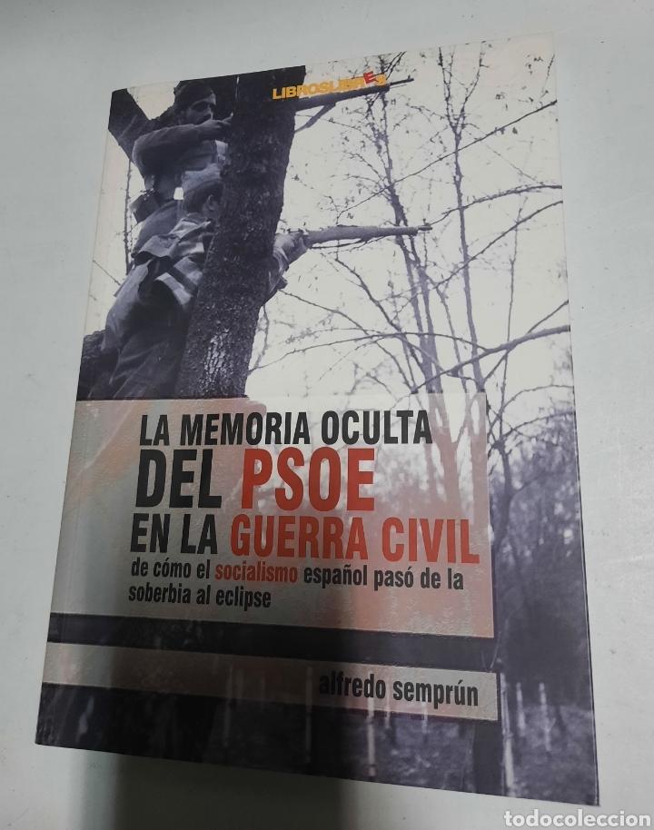 LA MEMORIA OCULTA DEL PSOE EN LA GUERRA CIVIL - ALFREDO SEMPRUN (Libros de Segunda Mano - Pensamiento - Política)