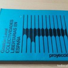 Libros de segunda mano: COLECTIVIDADES LIBERTARIAS EN ESPAÑA / GASTON LEVAN / PROYECCION / AK81. Lote 288537578