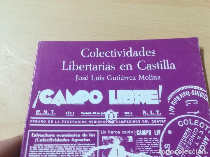 Libros de segunda mano: COLETIVIDADES LIBERTARIAS EN CASTILLA / JOSE LUIS GUTIERREZ MOLINA / CAMPO ABIERTO / AK81 - Foto 3 - 288537973