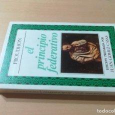 Libros de segunda mano: EL PRINCIPIO FEDERATIVO / PROUDHON / EDITORA NACIONAL / AK81. Lote 288538773