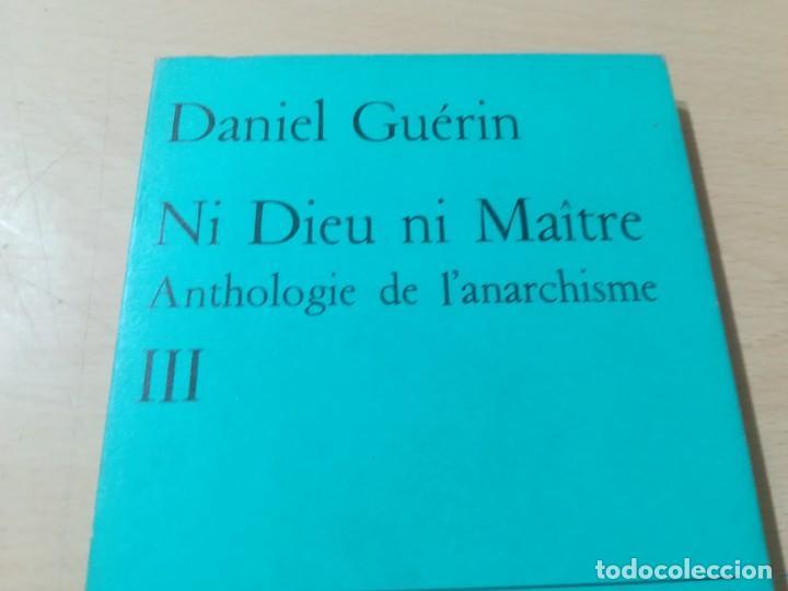 NI DIEU, NI MAITRE, ANTHOLOGIE DE L´ANARCHISME III / EN FRANCES / DANIEL GUERIN / AK81 (Libros de Segunda Mano - Pensamiento - Política)