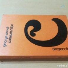 Libros de segunda mano: GEORGE ORWELL CATALUÑA 1937 / PROYECCION / TESTIMONIO REVOLUCION ESPAÑOLA / AL88. Lote 288543378