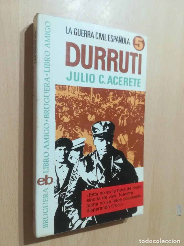 DURRUTI - LA GUERRA CIVIL ESPAÑOLA / JULIO C ACERETE / BRUGERA / AL88 (Libros de Segunda Mano - Pensamiento - Política)
