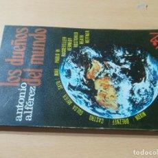 Libros de segunda mano: LOS DUEÑOS DEL MUNDO / ANTONIO ALFEREZ / PROPAGANDA POPULAR CATOLICA / AL88. Lote 288546393