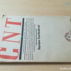 Libros de segunda mano: CNT EQUIPO CONFEDERAL / SERIE POLITICA 12 / CONFEDERACION NACIONAL TRABAJO / AL88. Lote 288546563