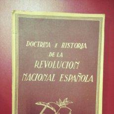 Libros de segunda mano: DOCTRINA E HISTORIA DE LA REVOLUCIÓN NACIONAL ESPAÑOLA. Lote 288549953