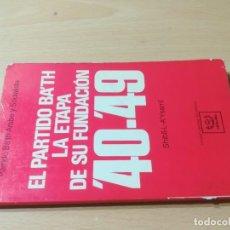Libros de segunda mano: EL PARTID BA´TH ARABE Y SOCIALISTA, LA ETAPA DE SU FUNDACION 40 - 49 / SHIBRI-L-A-YSAMI / UNIDAD LIB. Lote 288551413