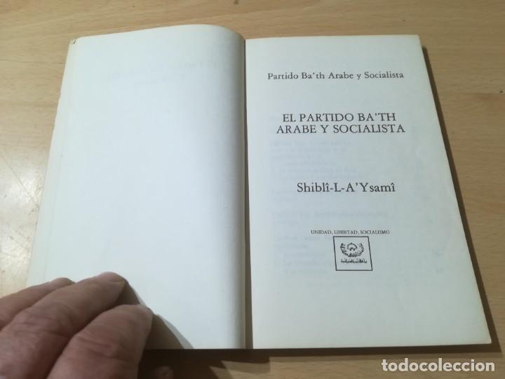 Libros de segunda mano: EL PARTID BA´TH ARABE Y SOCIALISTA, LA ETAPA DE SU FUNDACION 40 - 49 / SHIBRI-L-A-YSAMI / UNIDAD LIB - Foto 5 - 288551413