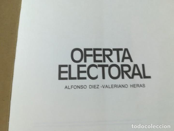Libros de segunda mano: OFERTA ELECTORAL, LO QUE OFRECEN A CAMBIO DE SU VOTO / ALFONSO DIEZ, VALERIANO HERAS / / AL78 - Foto 4 - 288552453