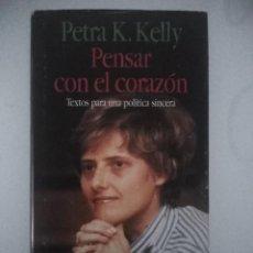 Libros de segunda mano: PENSAR CON EL CORAZÓN PETRA K.KELLY CIRCULO DE LECTORES. Lote 288563918