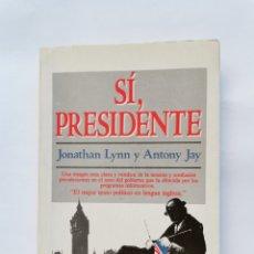 Libros de segunda mano: SÍ, PRESIDENTE JONATHAN LYNN Y ANTHONY JAY. Lote 288579473