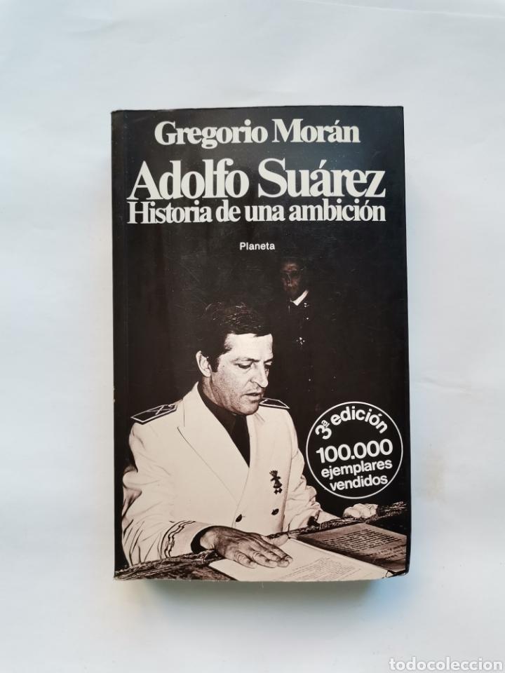 ADOLFO SUÁREZ HISTORIA DE UNA AMBICIÓN (Libros de Segunda Mano - Pensamiento - Política)