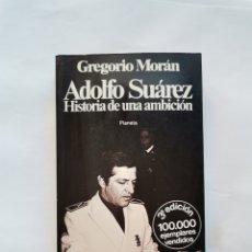 Libros de segunda mano: ADOLFO SUÁREZ HISTORIA DE UNA AMBICIÓN. Lote 288583223