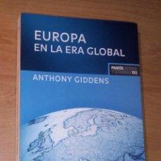Libros de segunda mano: ANTHONY GIDDENS - EUROPA EN LA ERA GLOBAL - PAIDÓS, 2007. Lote 288719808
