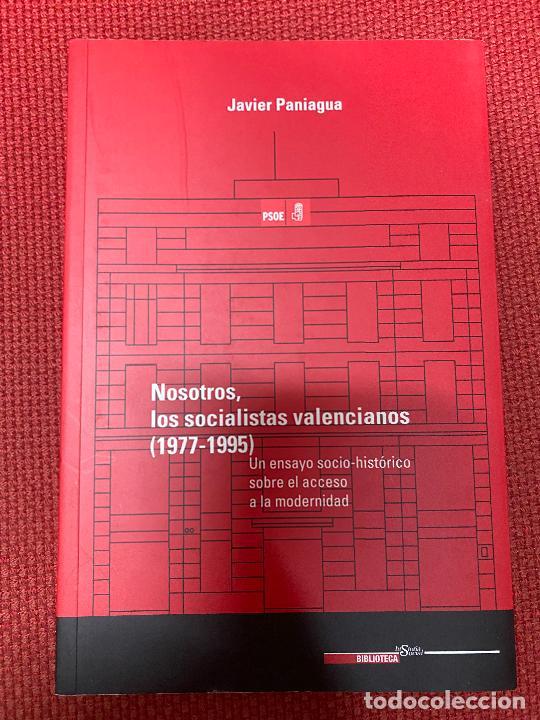NOSOTROS, LOS SOCIALISTAS VALENCIANOS (1977-1995). JAVIER PANIAGUA. 2020. (Libros de Segunda Mano - Pensamiento - Política)
