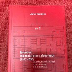 Libros de segunda mano: NOSOTROS, LOS SOCIALISTAS VALENCIANOS (1977-1995). JAVIER PANIAGUA. 2020.. Lote 288722923