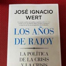 Libros de segunda mano: LOS AÑOS DE RAJOY. JOSÉ IGNACIO WERT. ALMUZARA, 2020.. Lote 289432233
