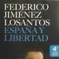 Libros de segunda mano: ESPAÑA Y LIBERTAD. FEDERICO JIMÉNEZ LOSANTOS. Lote 289913113
