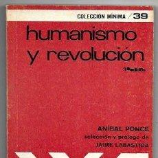 Libros de segunda mano: ANÍBAL PONCE . HUMANISMO Y REVOLUCIÓN. Lote 289931528