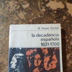 Libros de segunda mano: LA DECADENCIA ESPAÑOLA 1621-1700 (R. TREVOR DAVIES) (NUEVA COLECCIÓN LABOR). Lote 290146208