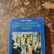 Libros de segunda mano: BREVE HISTORIA CONSTITUCIONAL DE ESPAÑA (PEDRO FARIAS) (DONCEL). Lote 290147053