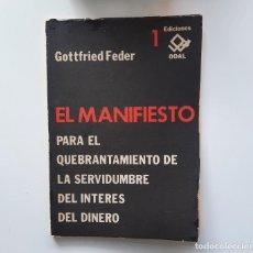Libros de segunda mano: EL MANIFIESTO PARA EL QUEBRANTAMIENTO DE LA SERVIDUMBRE DEL DINERO. GOTTFRIED FEDER. CEDADE. Lote 284298683