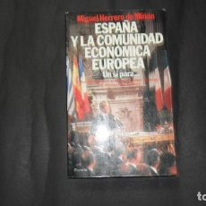 Libros de segunda mano: ESPAÑA Y LA COMUNIDAD ECONÓMICA EUROPEA, HERRERO DE MIÑÓN, ED. PLANETA. Lote 293740343