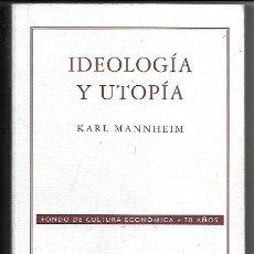 Libros de segunda mano: KARL MANNHEIM . IDEOLOGÍA Y UTOPÍA. Lote 294987538